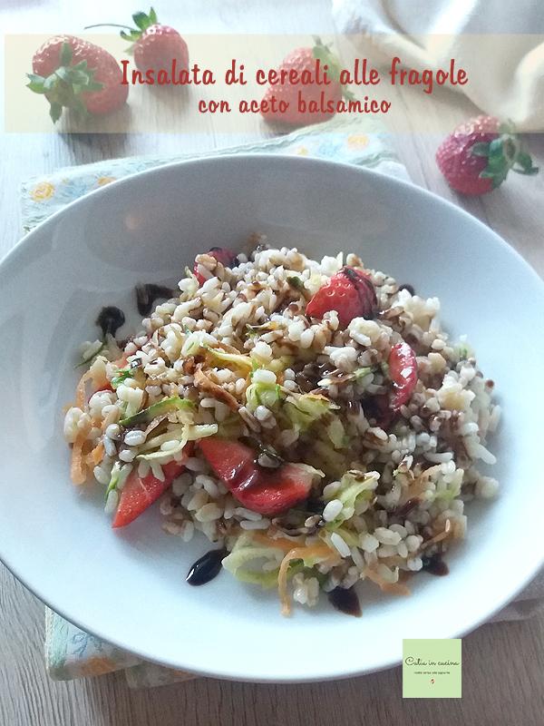insalata di cereali fragole e aceto balsamico