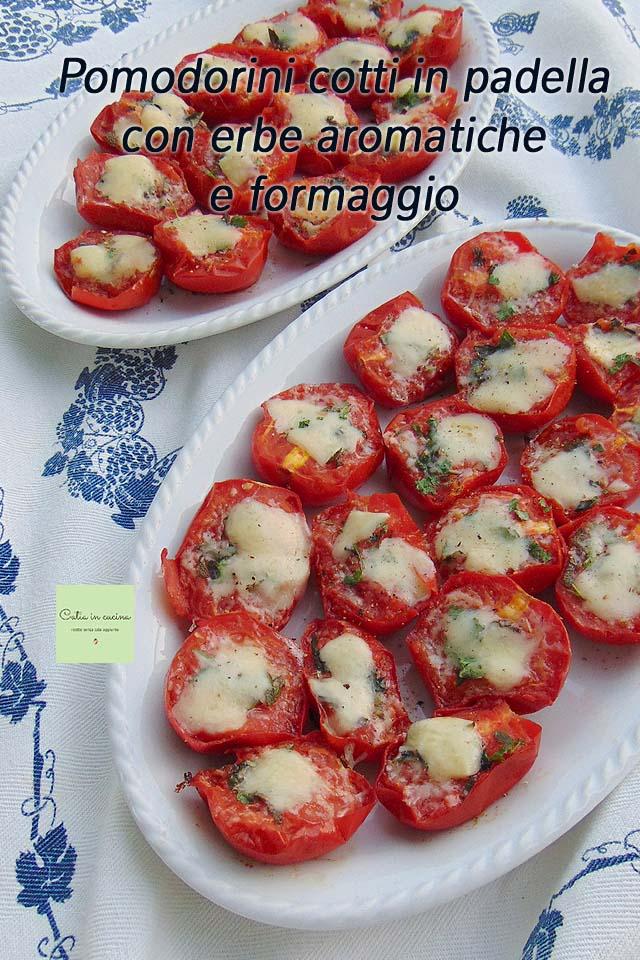 pomodorini cotti in padella alle erbe aromatiche e formaggio