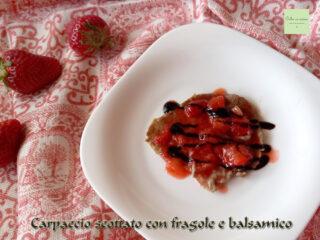 carpaccio scottato con fragole e balsamico