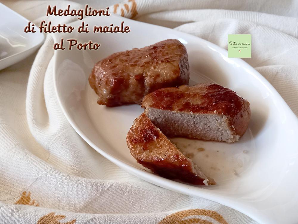 medaglioni di filetto di maiale al Porto