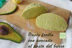 Pasta frolla con avocado al posto del burro