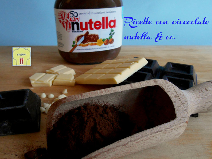 Ricette con cioccolato nutella & co.
