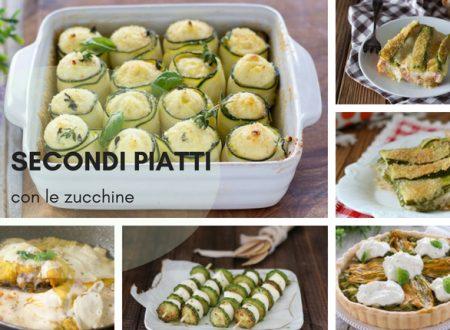Sei secondi piatti con le zucchine