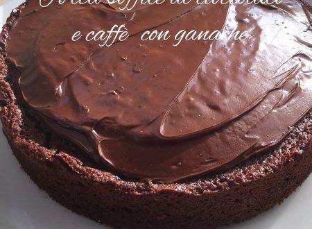 Torta soffice al cioccolato e caffè con ganache