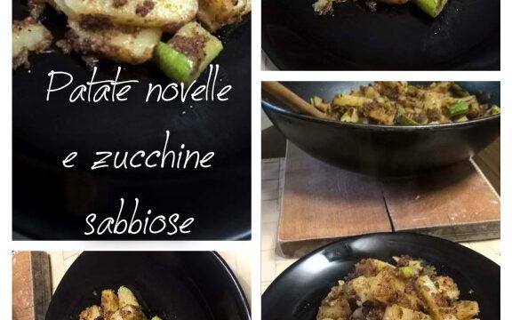 Patate novelle e zucchine sabbiose. Un gustoso contorno in poco tempo.