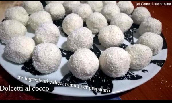 Dolcetti al cocco: un dolce che si prepara in soli dieci minuti con tre ingredienti. Per quella voglia improvvisa di dolce o ospiti dell'ultimo minuto