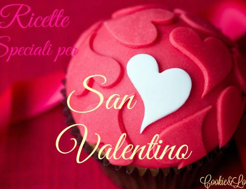 Speciale San Valentino – le ricette più romantiche di Cookie&Love!