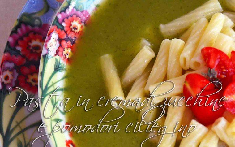 Pasta in crema di zucchine e pomodori ciliegino