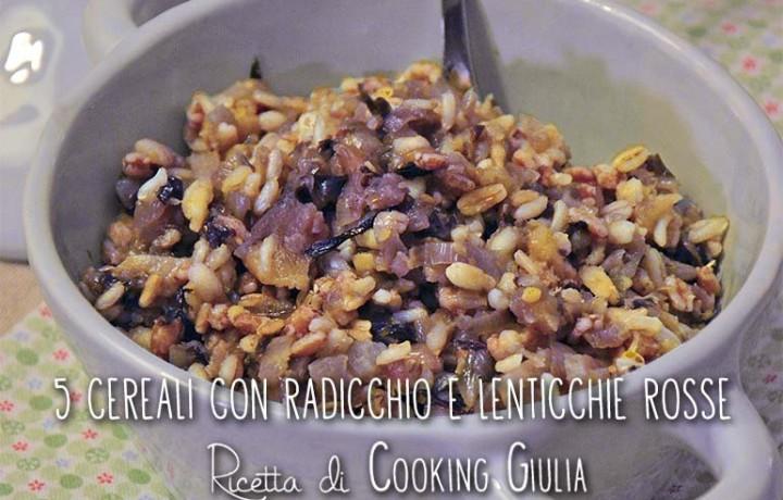 Cereali con radicchio e lenticchie rosse, ricetta vegan