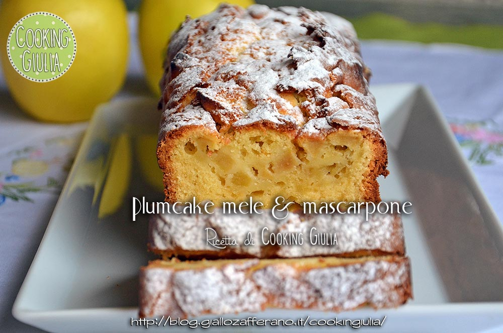 plumcake mele e mascarpone | dolce | cooking giulia | mele | mascarpone | torta | cake | plum cake | plumcake | quattro quarti | apple plumcake | apple