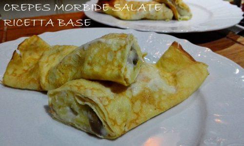 Crepes morbide salate ricetta base