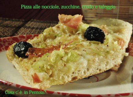 Pizza alle nocciole, zucchine, crudo e taleggio