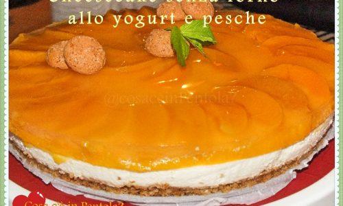 Cheesecake senza forno allo yogurt e pesche