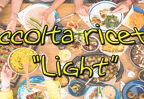 "Raccolta ricette ""light"" – parte 1"