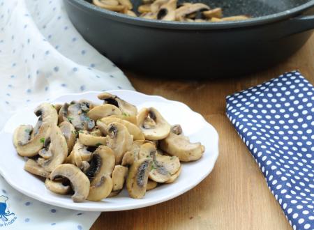 Champignon trifolati, ricetta facile e veloce