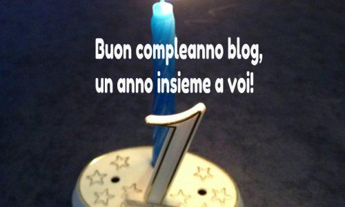 Buon compleanno blog, un anno insieme a voi!