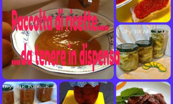 Raccolta di ricette….da tenere in dispensa