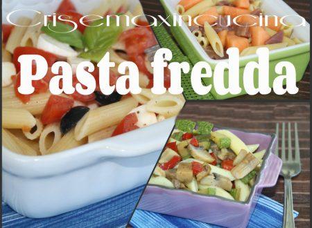 Pasta fredda, ricette fresche ed estive