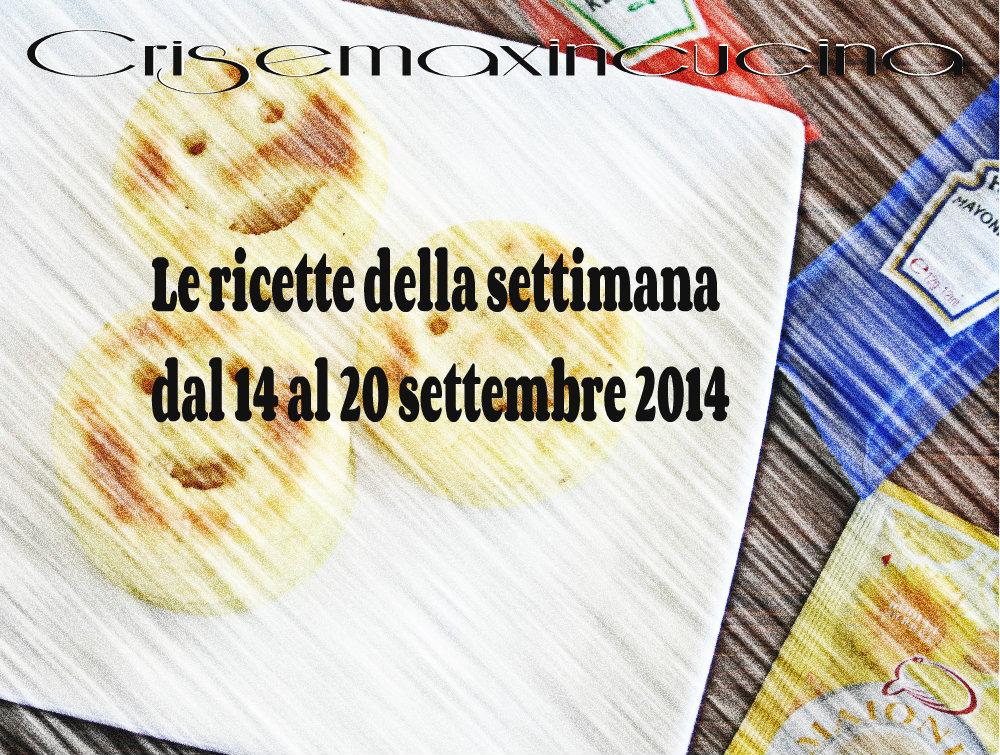 Le ricette della settimana dal 14 al 20 settembre 2014, ricette varie
