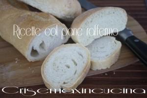 ricette col pane raffermo