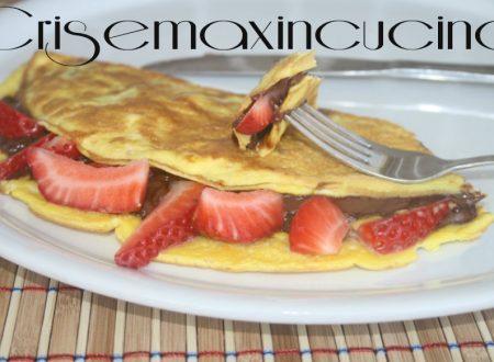 Omelette fragole e nutella, ricetta dolce