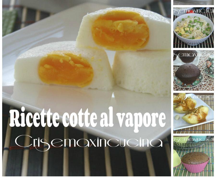 Ricette cotte al vapore raccolata di ricette - Forno a vapore ricette ...
