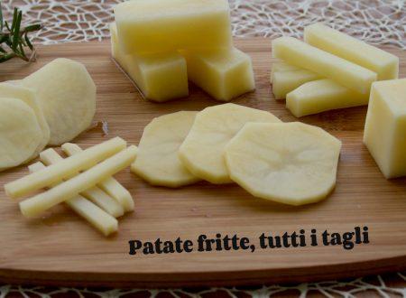 Patate fritte, tutti i tagli
