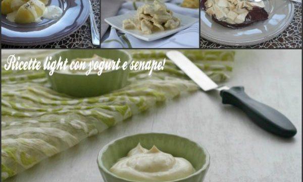 Ricette light con yogurt e senape, ricette leggere e gustose