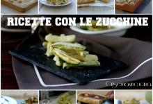 Raccolta di ricette con le zucchine, facili, veloci e sfiziose