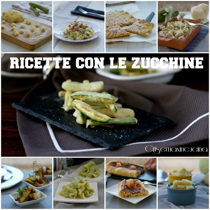 Raccolta di ricette con le zucchine facili veloci e sfiziose for Ricette veloci facili