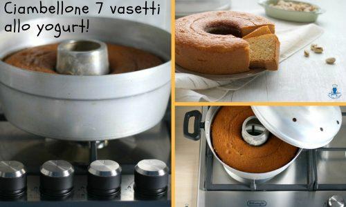 Ciambellone 7 vasetti allo yogurt, ricetta con il fornetto Versilia