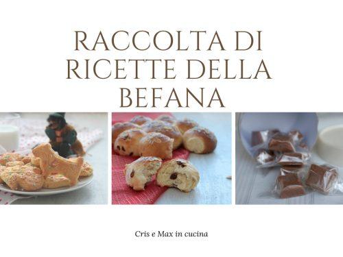 Raccolta di ricette della Befana, dolci golosissimi e di facile preparazione