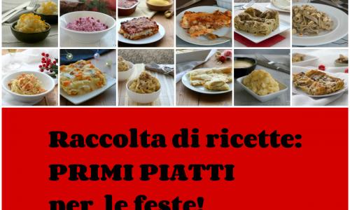 Primi piatti delle feste, raccolta di ricette raffinate e originali