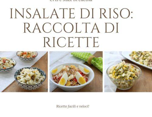 Raccolta di ricette: insalate di riso, ricette facili e sfiziose
