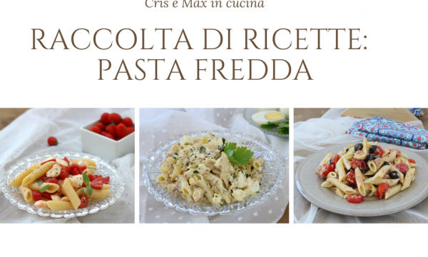 Pasta fredda: raccolta di ricette di facile e veloce preparazione.