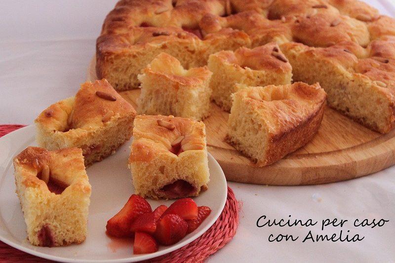Focaccia dolce alle fragole, ricetta