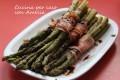 Involtini asparagi e prosciutto, ricetta