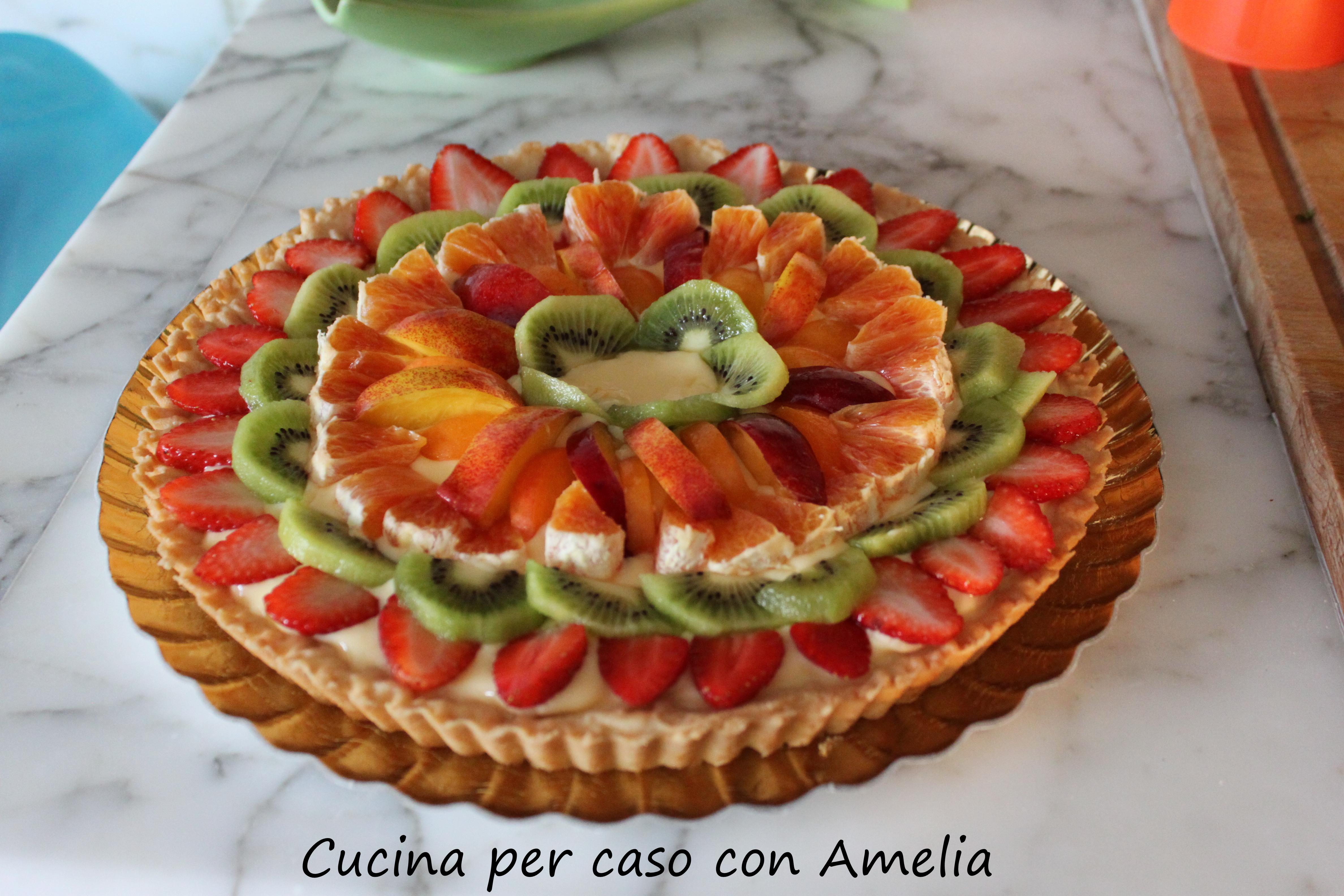 Crostata di frutta fresca / Cucina per caso con Amelia