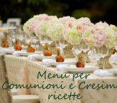 Menu per Comunioni e Cresime, ricette | Cucina per caso con Amelia
