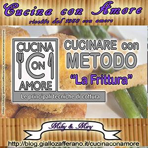 "Cucinare con metodo "" La Frittura"""