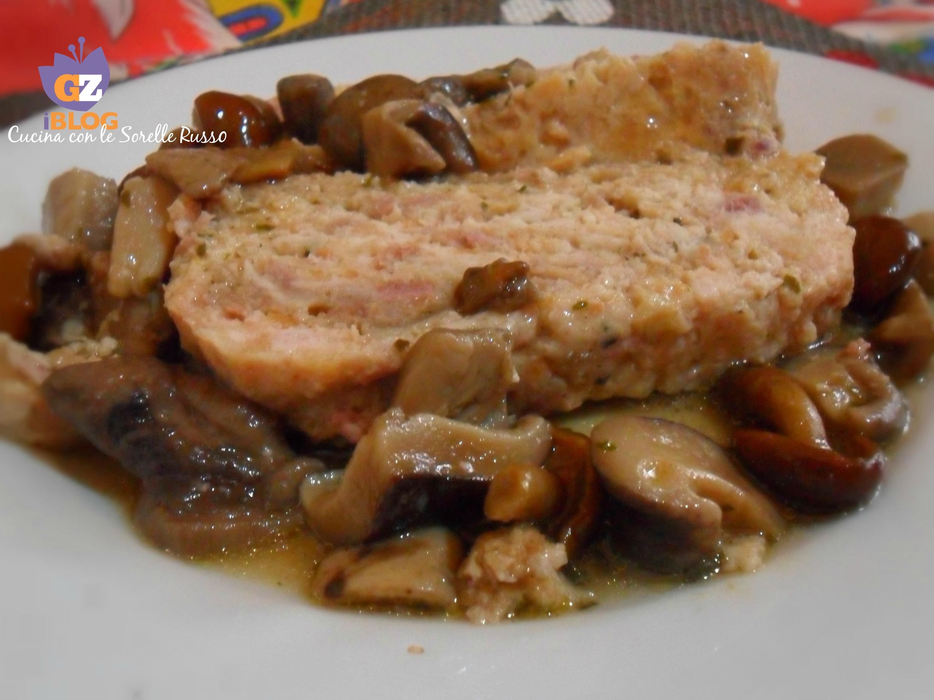 Polpettone di pollo alla boscaiola Cucina con le Sorelle Russo