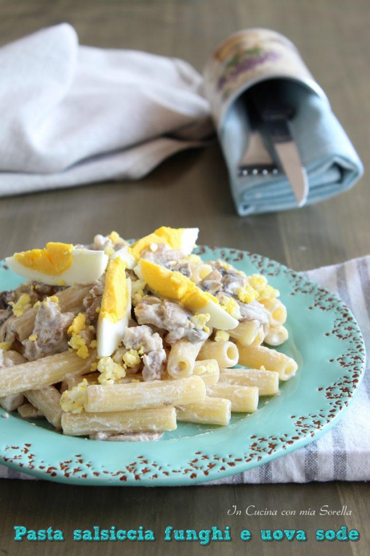 Pasta salsiccia funghi e uova