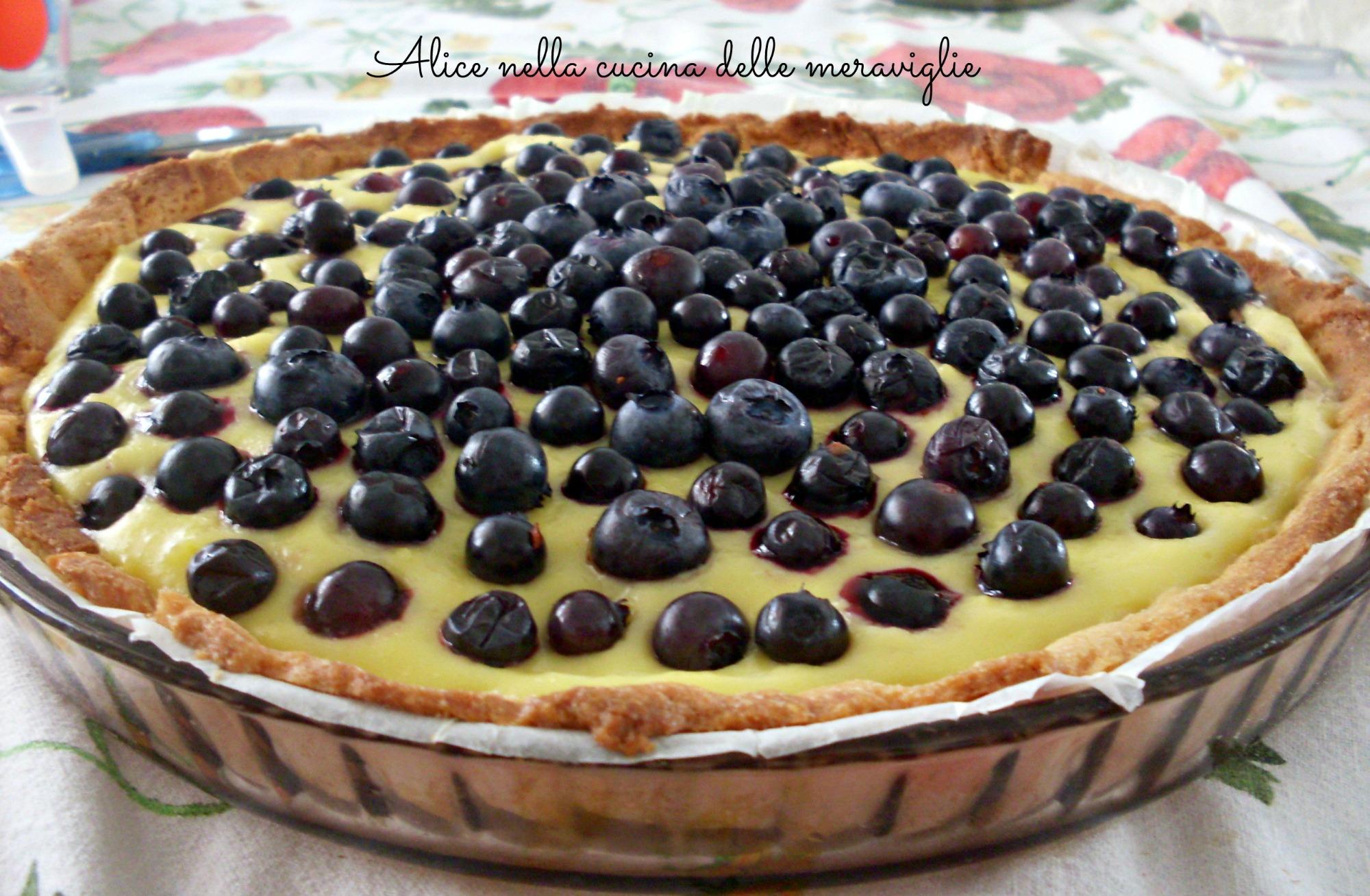 Crostata di mirtilli con crema pasticcera Ricetta dolce Alice nella cucina delle meraviglie