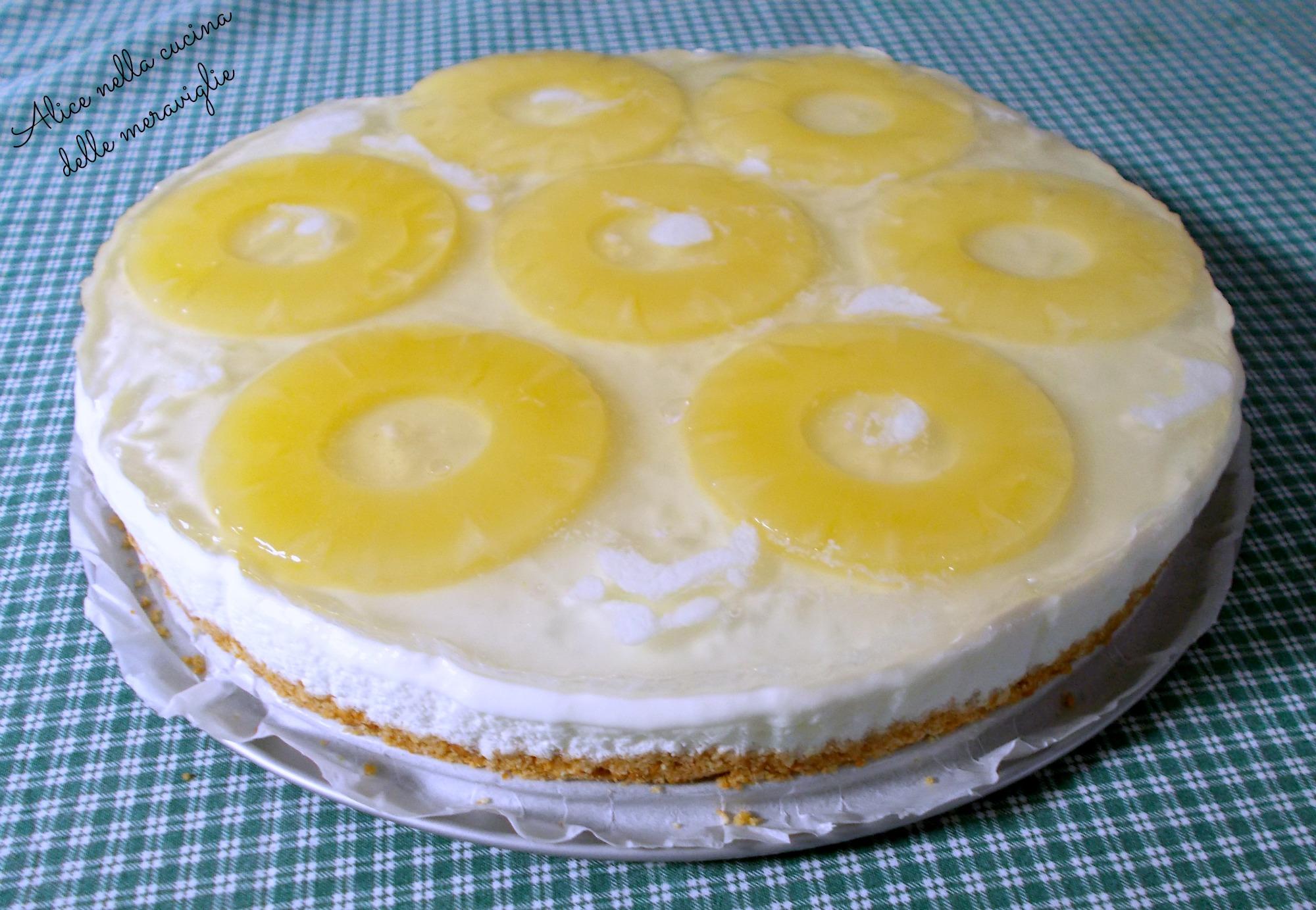Torta fredda allo yogurt e ananas Ricetta dolce senza forno Alice nella cucina delle meraviglie