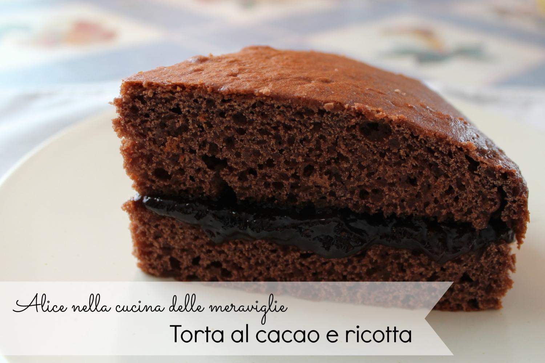 Torta al cacao e ricotta Ricetta dolce senza burro Alice nella cucina delle meraviglie