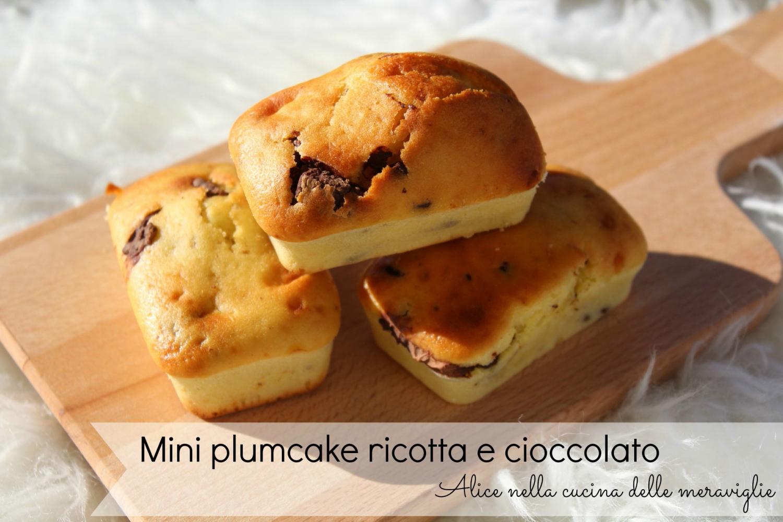 Mini plumcake ricotta e cioccolato Ricetta dolce senza burro Alice nella cucina delle meraviglie