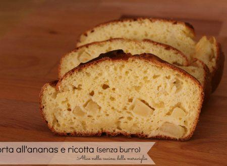 Torta all'ananas e ricotta, ricetta dolce (senza burro)