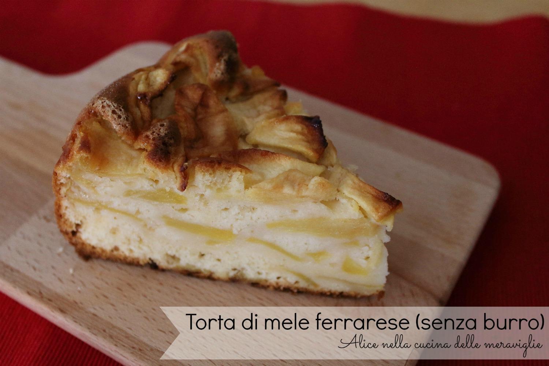 Torta di mele ferrarese Ricetta dolce senza burro Alice nella cucina delle meraviglie