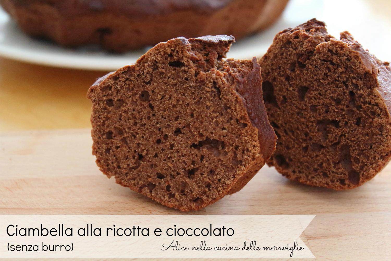 Ciambella alla ricotta e cioccolato Ricetta dolce Senza burro Alice nella cucina delle meraviglie