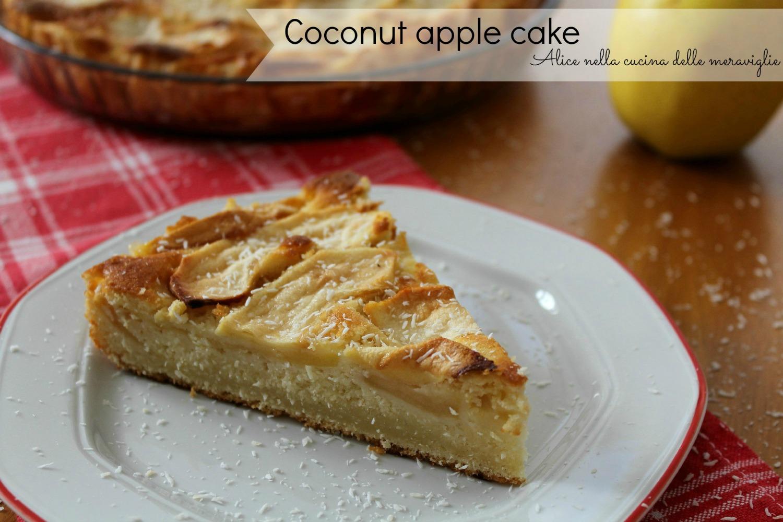 Coconut apple cake Alice nella cucina delle meraviglie